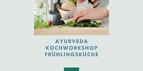Ayurveda-Kochworkshop Frühlingsküche Tickets