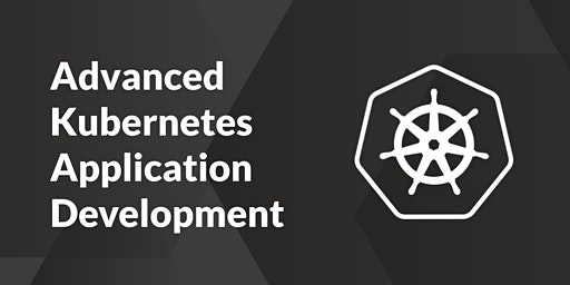 Advanced Kubernetes Application Development - Copenhagen