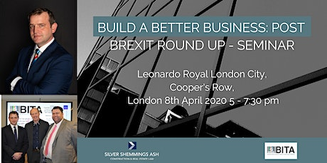 Build a Better Business: Post Brexit round up - Seminar tickets