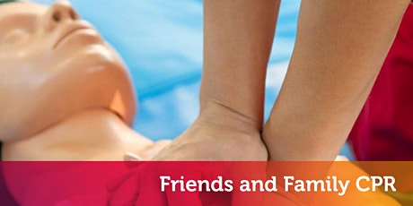 Friends and Family CPR (GMH) CANCELED tickets