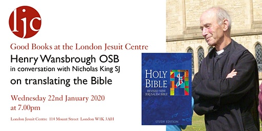 Good Books at the London Jesuit Centre: Henry Wansbrough OSB