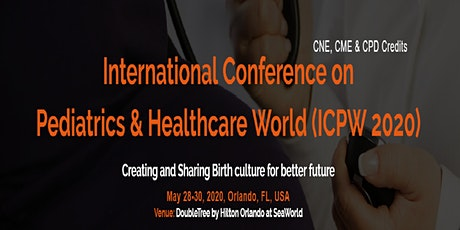 International Conference on Pediatrics & Healthcare World (ICPW 2020) tickets