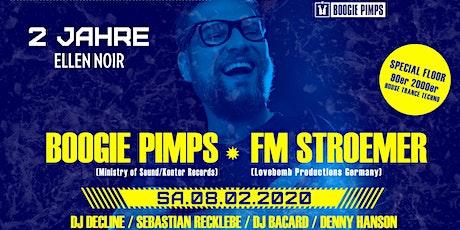 2 JAHRE ELLEN NOIR ★ Boogie Pimps ★ FM Stroemer Tickets