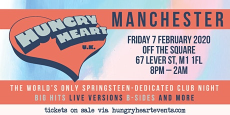 HUNGRY HEART - NONSTOP BRUCE SPRINGSTEEN - MANCHESTER tickets