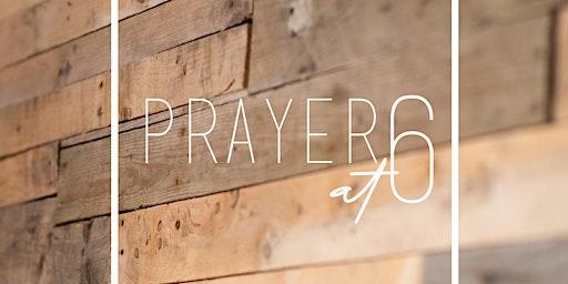 Prayer @6