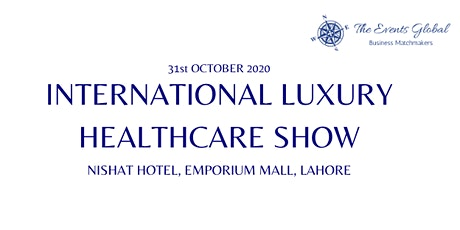International Luxury Healthcare Show tickets