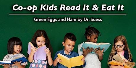 Co-op Kids Read It & Eat It: Green Eggs and Ham by Dr. Seuss  tickets