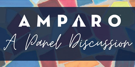 The Amparo Experience: A Panel Discussion tickets