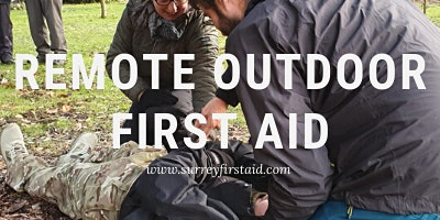 Remote Outdoor First Aid training - 15th and 16th August 2020