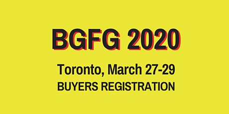 BGFG 2020 Toronto Buyers Registration tickets