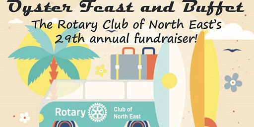 The Rotary Club of North East's 29th Annual Oyster Feast