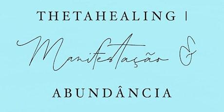 Manifestação & Abundância | ThetaHealing® ingressos