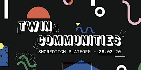 TWIN COMMUNITIES  tickets