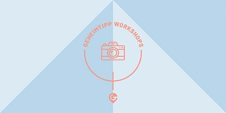 Geheimtipp Workshops | Foto Basic Tickets