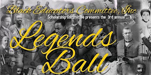 BLACK EDUCATORS COMMITTEE, INC presents: 3rd Annual LEGENDS BALL