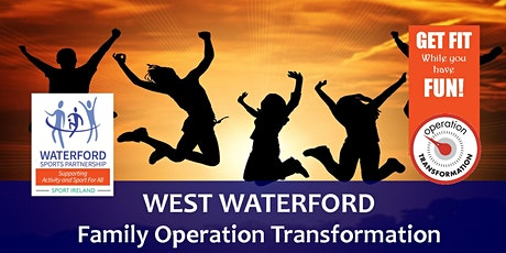 West Waterford Family Operation Transformation - Jan 2020 tickets