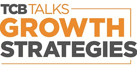 TCB Talks: Growth Strategies tickets