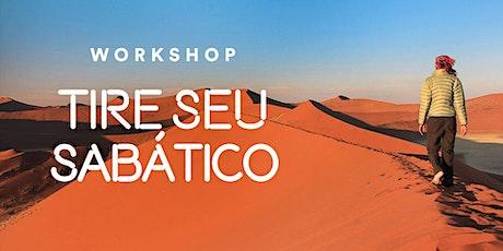 28º Workshop: Tire Seu Sabático (São Paulo) tickets