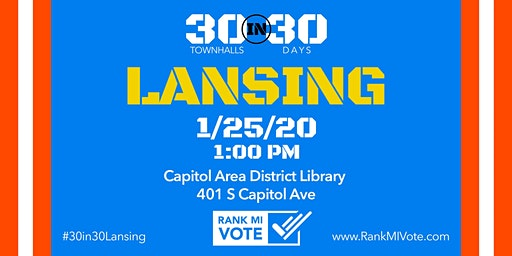 Lansing: 30 in 30 Ranked Choice Voting Town Hall