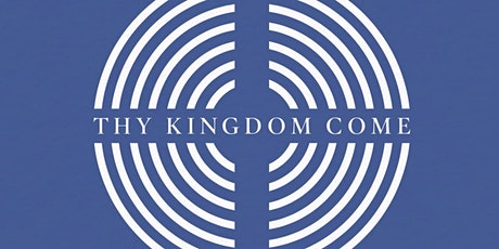 Thy Kingdom Come tickets