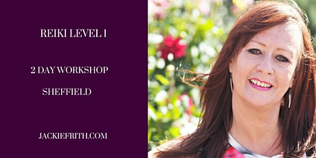 Reiki Level 1 - 2 Day Workshop Sheffield tickets
