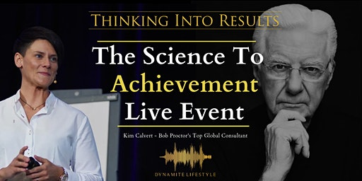 Armagh 29th January - Bob Proctor Seminar with Kim Calvert - Thinking into Results- The Science to Achievement