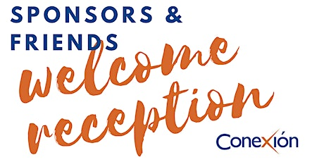 CONEXION 2020 Sponsors & Friends Welcome Reception tickets
