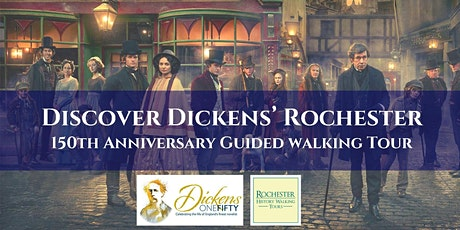 DISCOVER DICKENS' ROCHESTER : 150th Ann Guided Tour for ages 8 to Adult tickets