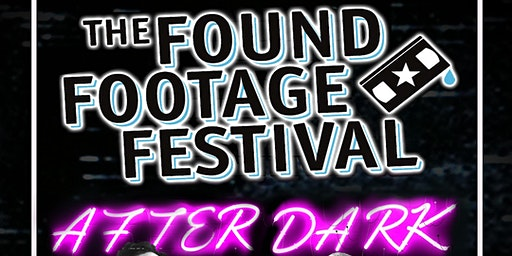 Found Footage Festival: AFTER DARK