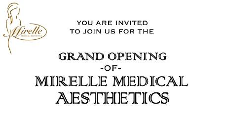 Mirelle Medical Aesthetics Grand Opening tickets