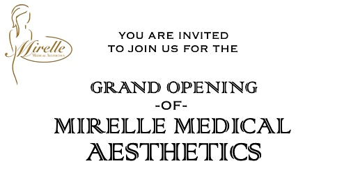 Mirelle Medical Aesthetics Grand Opening