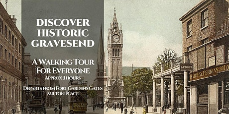 DISCOVER HISTORIC GRAVESEND - A guided walk for all aged 8-Adult tickets