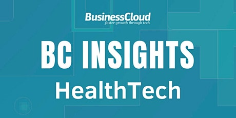 BC Insights: HealthTech - postponed due to coronavirus (new date TBC) tickets