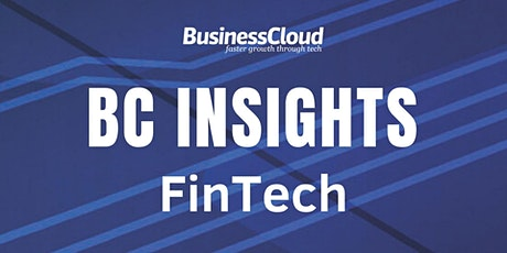 BC Insights: FinTech  - postponed due to coronavirus (new date TBC) tickets