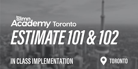 LMN Estimate 101 & 102 In Class Implementation - Toronto, ON tickets