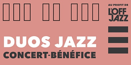 Concert-bénéfice pour L'OFF Jazz billets