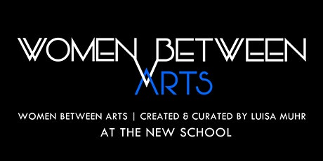 Women Between Arts | The New School | Naphtali / Smith / Dassenaike tickets