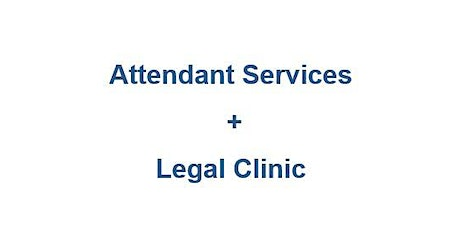 Attendant Services Workshops + Legal Clinic tickets