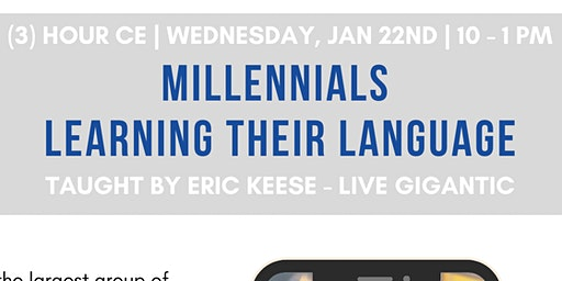 Millennials | Learning Their Language - 3 Hour CE Class