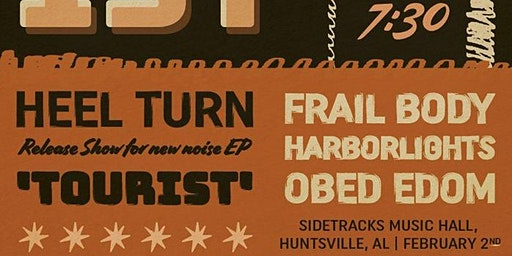 Heel Turn EP Release Show w/ Frail Body, HarborLights, and Obed Edom
