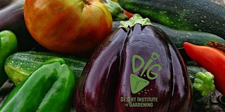 Desert Institute of Gardening: Spring Into Summer with Garden Vegetables tickets