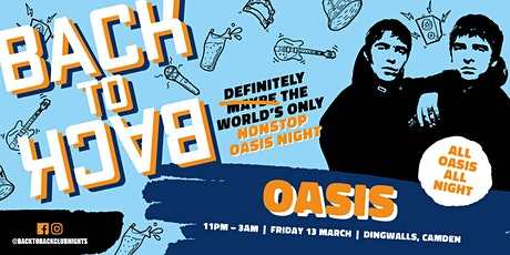 The Oasis ONLY club night – presented by Back to Back tickets