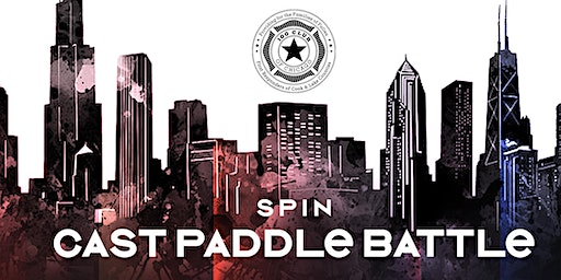 SPIN Chicago: Cast Paddle Battle