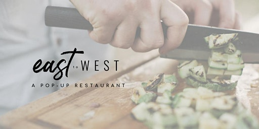 East to West Pop-Up Restaurant