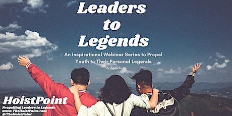 Leaders to Legends Youth Leadership Webinar Series tickets