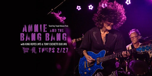 Annie and the Bang Bang (Single Release), King Ropes, & Tony Cuchetti Duo