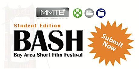 BASH- Bay Area Short Film Festival (STUDENT) 2020- (TAKING SUBMISSIONS) tickets