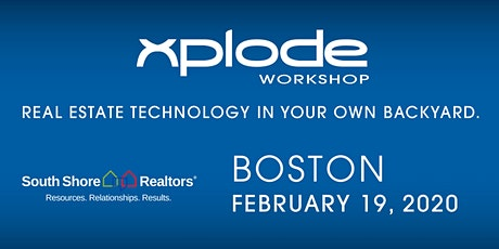 Xplode Workshop South Shore Realtors Boston powered by Xplode Conference tickets