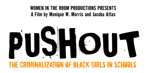 PUSHOUT: The Criminalization of Black Girls in Schools - Portland Screening