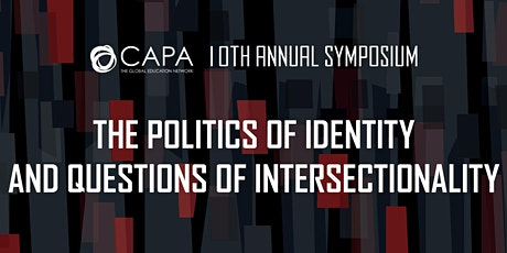 CAPA's 10th Annual Symposium: The Politics of Identity and Questions of Intersectionality tickets